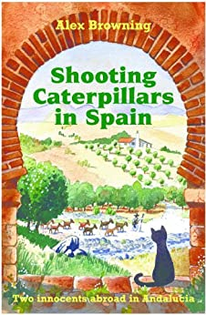 Shooting Caterpillars in Spain by [Browning, Alex]