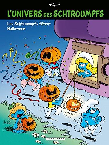 L'Univers des Schtroumpfs - Tome 5 - Les Schtroumpfs fêtent Halloween epub pdf