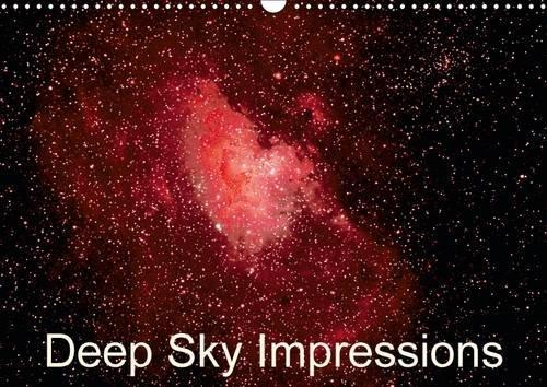 Deep Sky Impressions: Photos of Moon, Stars, Galaxies and Nebulas (Calvendo Science)