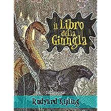 Il libro della giungla (Nuova edizione illustrata con 89 disegni originali di Maurice de Becque e altri)