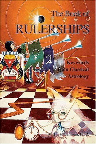 The Book of Rulerships: Keywords from Classical Astrology by J. Lee Lehman (2000-01-01)
