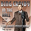 In The Hall (the Kraft Music Hall Shows) by Bing Crosby (2013-05-14)