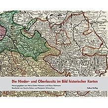 Die Nieder- und Oberlausitz im Bild historischer Karten (Studien zur brandenburgischen und vergleichenden Landesgeschichte)