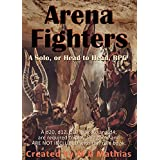 Arena Fighters (Rule Book): A Solo, or Head to Head, RPG (English Edition)