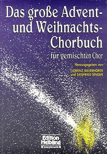 Das große Advent-und Weihnachts-Chorbuch für gemischten Chor: Sbnr 8631