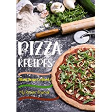Pizza Recipes: Blank Recipe Cookbook, 7 x 10, 100 Blank Recipe Pages