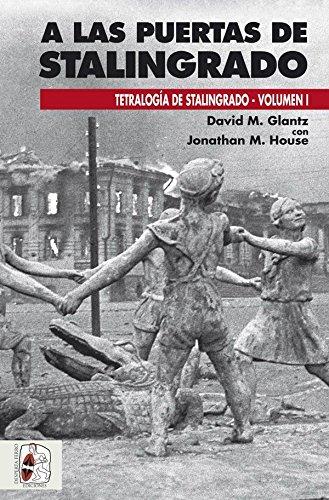 A las puertas de Stalingrado (Segunda Guerra Mundial) por David M. Glantz