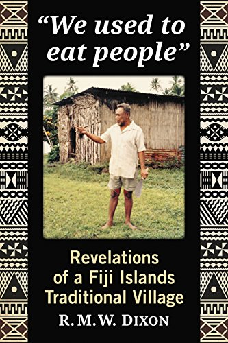 """""""We used to eat people"""": Revelations of a Fiji Islands Traditional Village"""