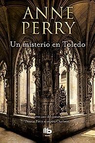 Un misterio en Toledo (Inspector Thomas Pitt #30) par Anne Perry