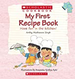 #9: My First Recipe Book: Have Fun in the Kitchen! (Scholastic Cookbook)