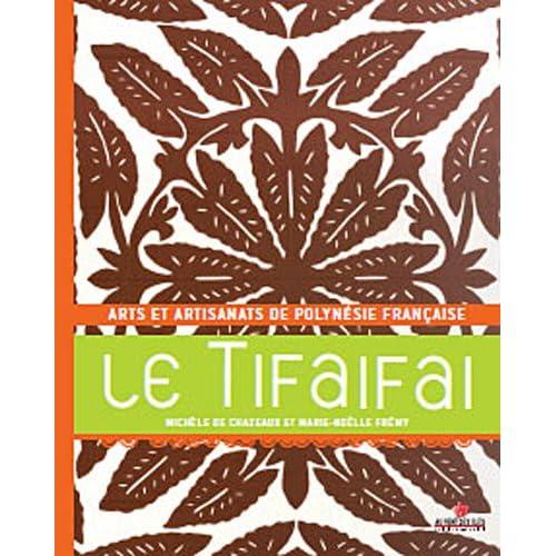 Le Tifaifai : Arts et artisanats de Polynésie française