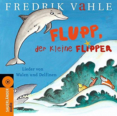 Flupp, der kleine Flipper: Lieder in unserer und eurer Sprache
