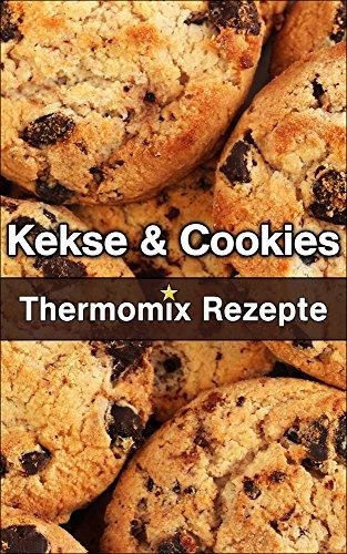 Kekse rezepte fur thermomix