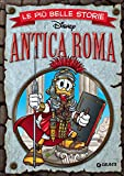 Le più belle storie. Antica Roma - I FUMETTI DI DISNEY CLUB - amazon.it