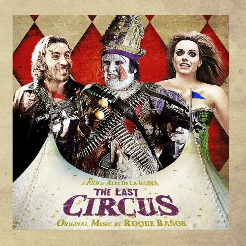 The Last Circus by Roque Ba?os (2011-08-16)