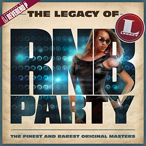 The Legacy of Rn'B Party [Expl...