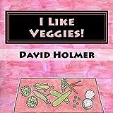 I Like Veggies! (English Edition)