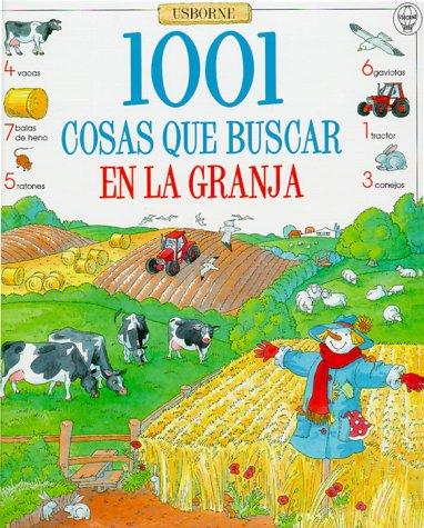 1001 Cosas Que Buscar En LA Granja (Usborne 1001 Things to Spot)