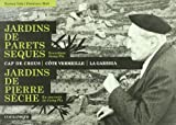 Jardins de parets seques = Jardins de pierre sèche : Cap de Creus, Côte Vermeille, La Garriga : recordant Josep Pla