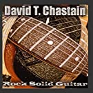 Rock Solid Guitar by David T. Chastain (2013-05-03)