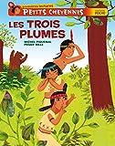 Les Trois Plumes (Petits Cheyennes t. 2)