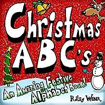 Christmas ABC's: An Amazing Festive Alphabet Book!
