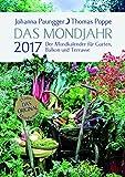 Das Mondjahr 2017: Der Mondkalender für Garten, Balkon und Terrasse - Johanna Paungger, Thomas Poppe