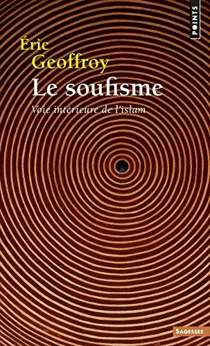 Le Soufisme. Voie intrieure de l'islam