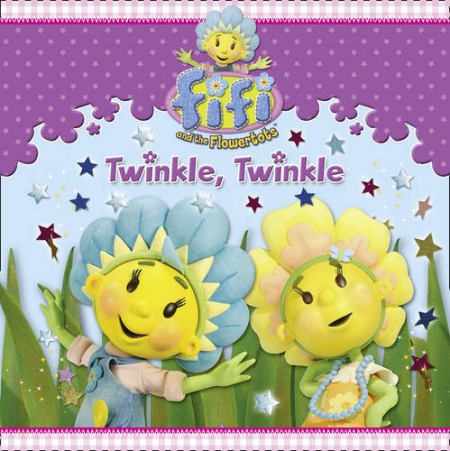 Twinkle, Twinkle (Fifi and the Flowertots)