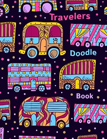 Travelers Doodle Book: 8.5 x 11, 120 Unlined Blank Pages For Unguided Doodling, Drawing, Sketching & Writing