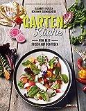 Gartenküche: Vom Beet frisch auf den Tisch