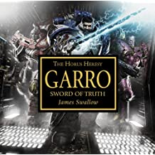 Garro: Sword of Truth (Warhammer 40,000 Novels: Horus Heresy)