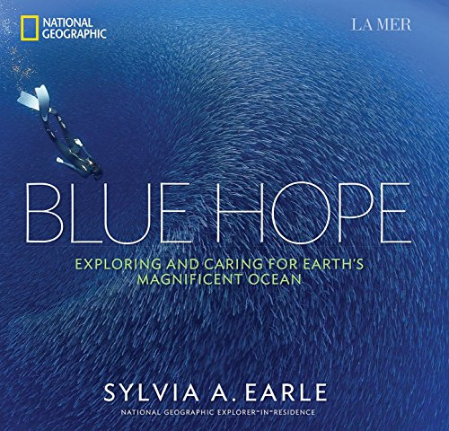 Blue Hope. Exploring And Caring For Earth's Magnificent Ocean por Sylvia Earle