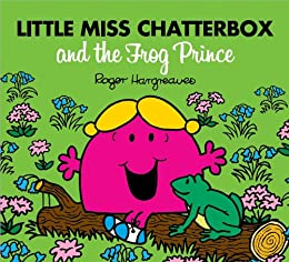 Little Miss Chatterbox and the Frog Prince by [Hargreaves, Roger]