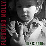 Life Is Good - Flogging Molly