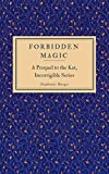 Forbidden Magic: A Prequel to the Kat, Incorrigible Series