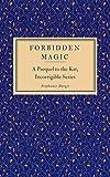 Forbidden Magic: A Prequel to the Kat, Incorrigible Series