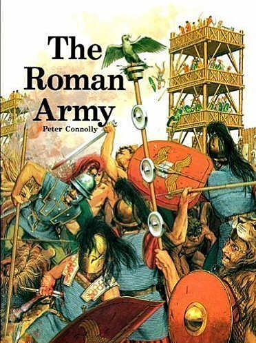 The Roman Army (Information Books - History - Facts of Life)