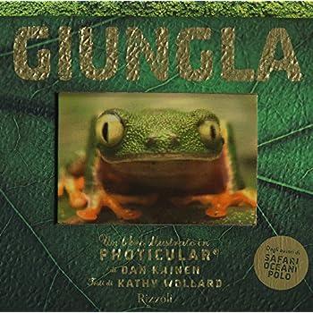 Giungla. Un Libro Illustrato In Photicular®. Ediz. A Colori