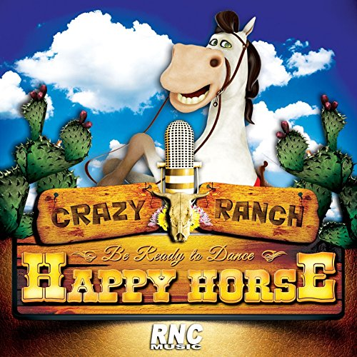 Happy Horse (Be Ready to Dance) Crazy Horse Ranch