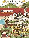 Schweiz Wimmelbuch: Reise über Berg und Tal - Andrea Peter