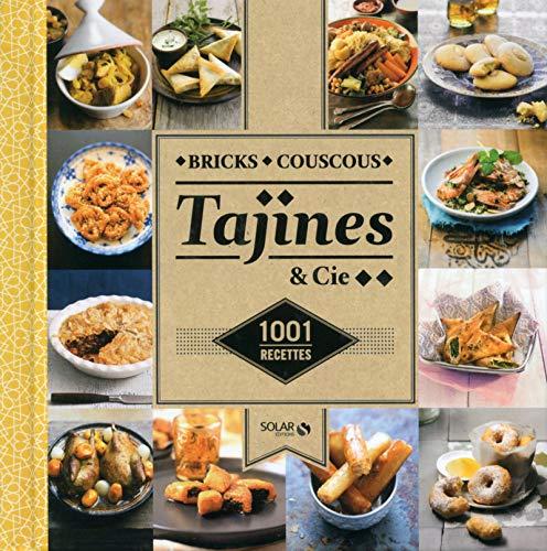 Bricks, tajines, couscous & Cie - 1001 recettes