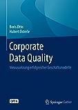 Corporate Data Quality: Voraussetzung erfolgreicher Geschäftsmodelle