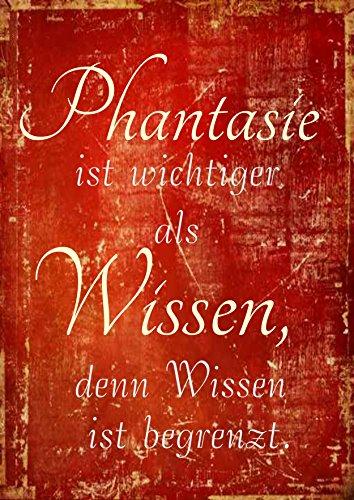 """"""" Phantasie ist wichtiger als Wissen.. - Motivation,Zitate """" / Metallschild / Blechschild / Dekoschild / Wandschild / wetterfest / Innenbereich / Außenbereich /Motivation/ Vintage"""