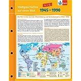 Weltgeschichte auf einen Blick: 1945-1990