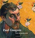 Paul Gauguin - Vers la modernité