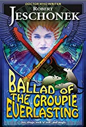 Ballad of the Groupie Everlasting (English Edition)