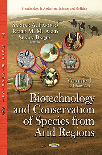 Biotechnology and Conservation of Species from Arid Regions (Biotechnology in Agriculture, Industry and Medicine)
