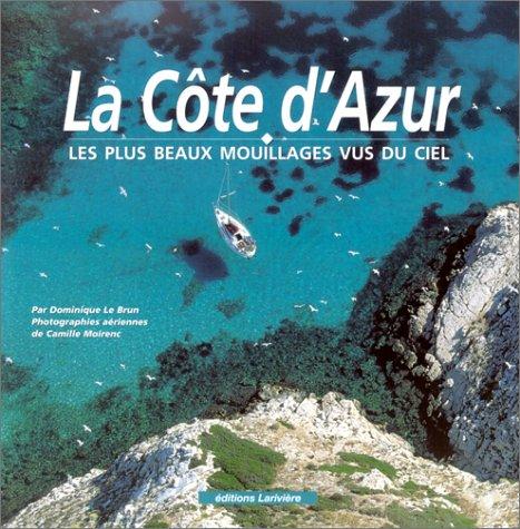 La Côte d'Azur : Les Plus Beaux Mouillages vus du ciel