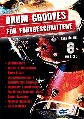 Drum-Grooves für Fortgeschrittene - Schlagzeug-Lehrbuch mit 2 CDs (Hörbeispiele & Playalongs)